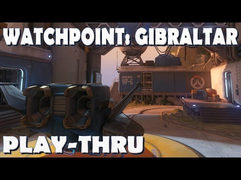 OVERWATCH Watch point: Gibraltar Play-thru