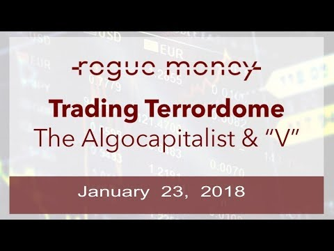 Trading Terrordome - Dex The Algocapitalist (01/23/18)