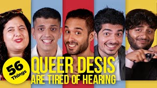56 Things Queer Desis Are Tired Of Hearing | BuzzFeed India