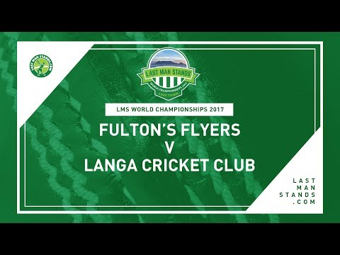 Fulton's Flyers v Langa Cricket Club | LMS World Championships 2017
