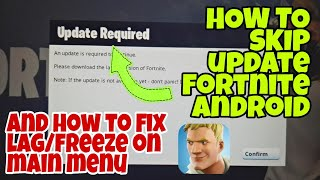 Fortnite Android - How to Skip Update Notification & Fix Lag/Freeze on Main Menu