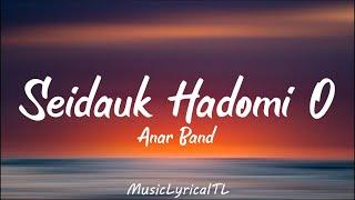 Seidauk Hadomi O - Anar Band (Lyrics)