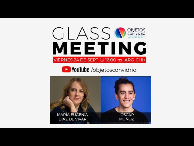 GLASS MEETING con Oscar Muñoz de GREEN GLASS