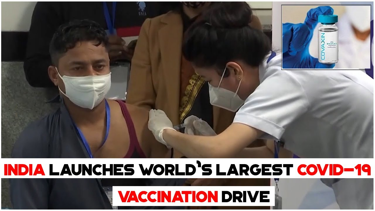 India Launches World'S Largest Covid 19 Vaccination Drive