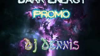 Dark Energy (Promo)-Dj Dennis