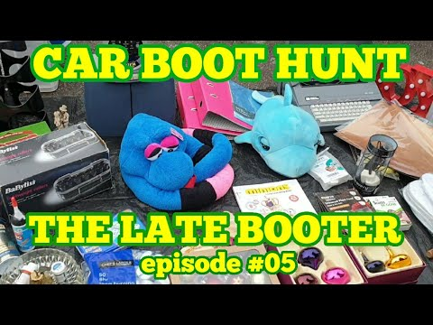 Car Boot Hunt! The Late Booter Episode #05