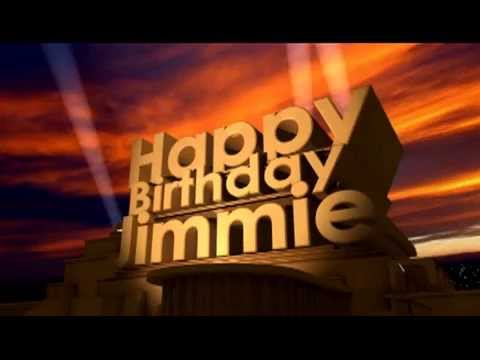Happy Birthday Jimmie Youtube