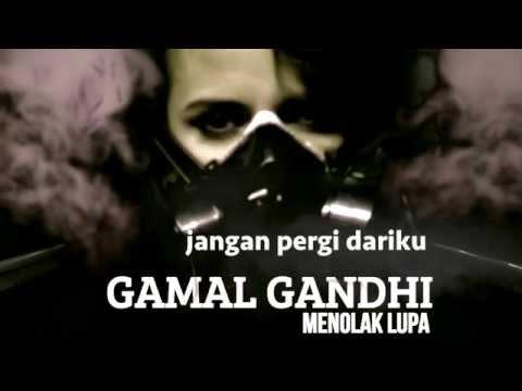 MENOLAK LUPA - GAMAL GANDHI (LYRIC VIDEO)