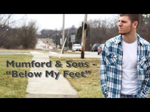 Mumford & Sons - Below My Feet (Music Video)