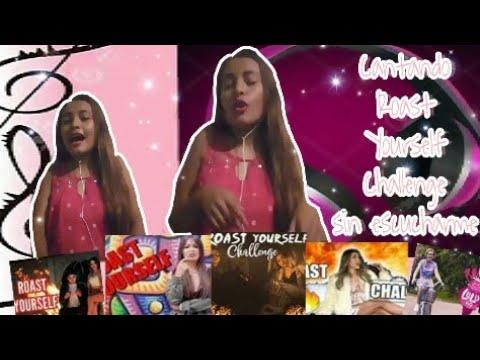 Cantando ROAST YOURSELF CHALLENGE sin escucharme / Teresa Meléndez
