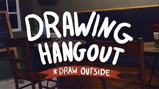 DRAWING HANGOUT Vol.1 / #DRAWOUTSIDE - ANA ZÓMEG