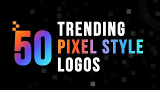 50 Trending Pixel Style Logo Design | New Pixel Style Logos Collection | Latest Logo Style