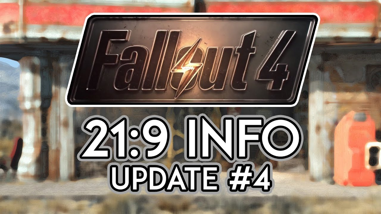 Fallout 4 | 21:9 Info | Update #4