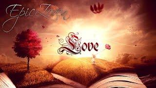 [Beautiful Romantic Music Mix] LOVE EP by EpicZEVEN