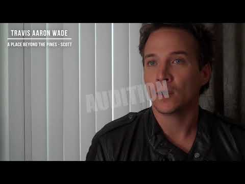 Travis Aaron Wade Audition:  A Place Beyond The Pines  Scott
