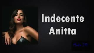 Baixar Anitta - Indecente . LETRA