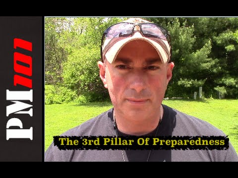 PM101 Survival Basics 6: The 3rd Pillar Of Preparedness  – Preparedmind101
