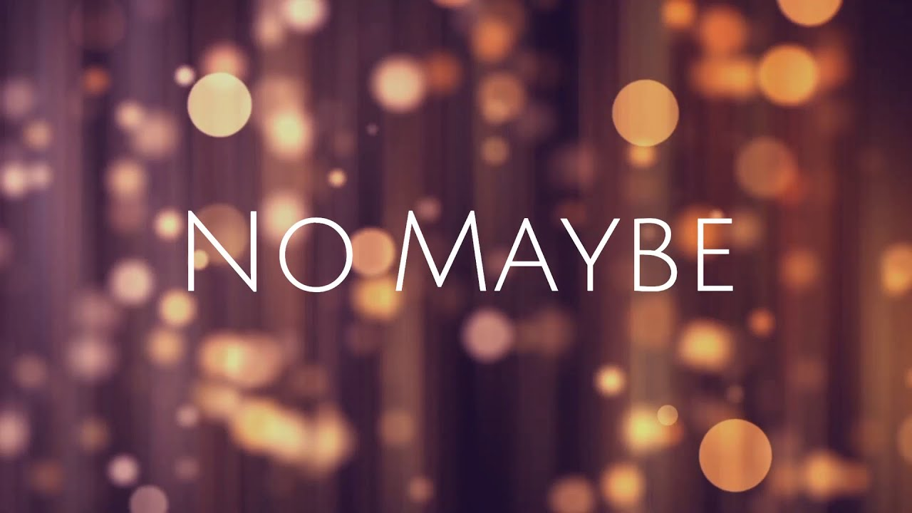 DOWNLOAD: No Maybe (official lyric video) Mp4 song