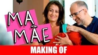 Vídeo - Making Of – Mamãe