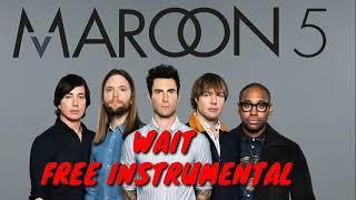 WAIT - MAROON 5 FREE(DOWNLOAD) INSTRUMENTAL