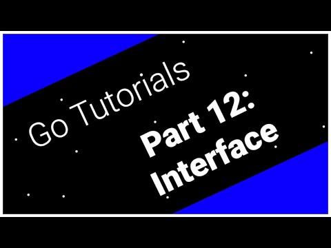 Go Tutorials Part 12: Interfaces thumbnail