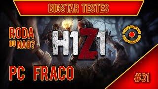 H1Z1™ PC FRACO - RODA OU NÃO?  PC 