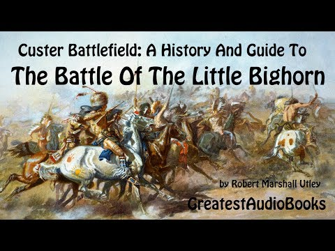 🏹 CUSTER BATTLEFIELD: A History And Guide To The Battle Of The Little Bighorn 🎧📖 Greatest🌟AudioBooks