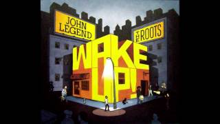 "John Legend & The Roots ""Wake Up!"" (Full Album + Download Link)"