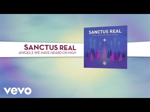 Sanctus Real - Angels We Have Heard On High (Lyric Video)