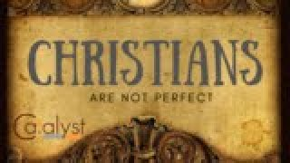 Christians are not perfect ~ Gilles Gently