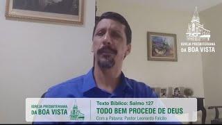 Todo o bem procede de Deus | Rev. Leonardo Falcão | IPBV