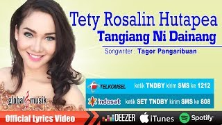Tety Rosalin Hutapea - Tangiang Ni Dainang (Official Music Video)
