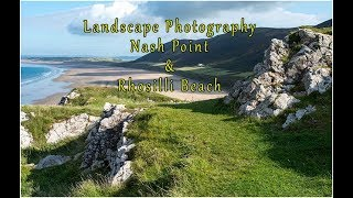 Landscape Photography - Nash Point and Rhosilli