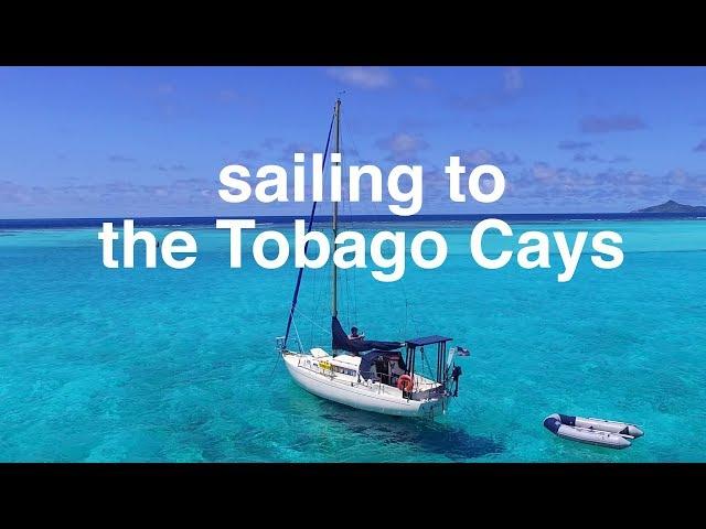 Sailing to the Tobago Cays - Sailing Tarka Ep. 10