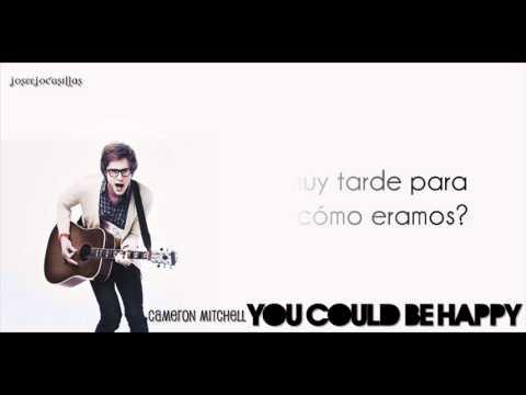 Cameron Mitchell - You Could Be Happy (Traducción al Español)