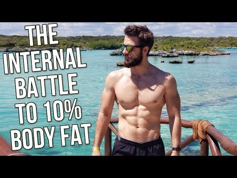 Getting to 10% Body Fat and Below (The Internal Battle)