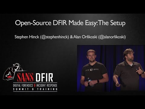 Open-Source DFIR Made Easy: The Setup  - SANS Digital Forensics & Incident Response Summit 2017