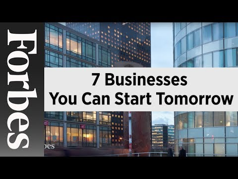 7 Businesses You Can Start Tomorrow | Forbes