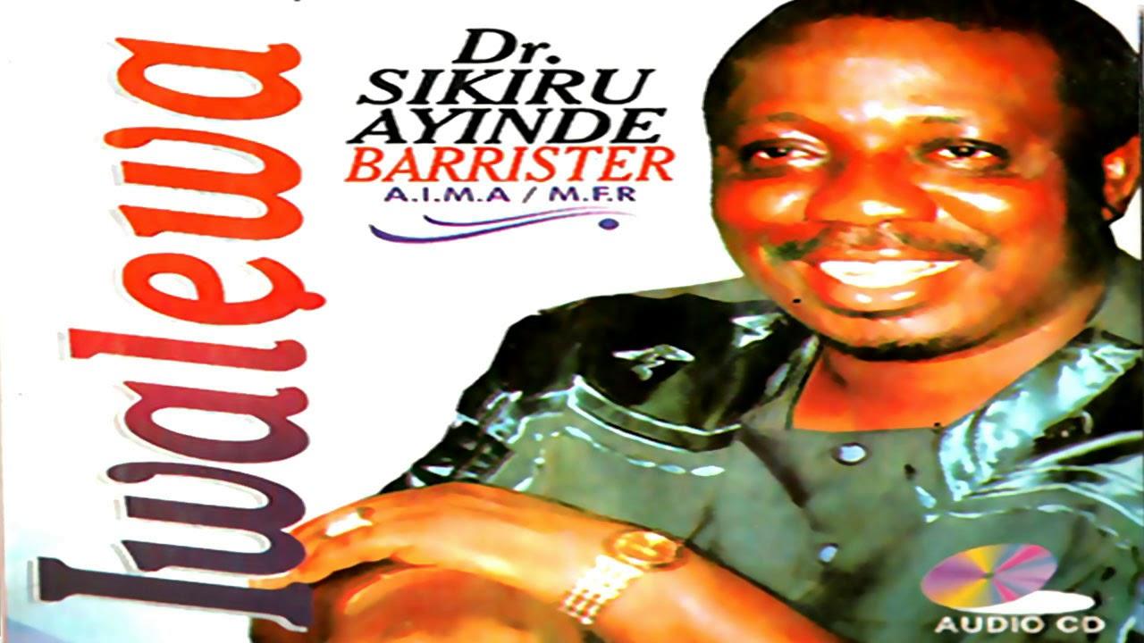 Download dr. sikiru ayinde barrister - iwalewa  - 2019 Yoruba Fuji Music New Release this week 😍