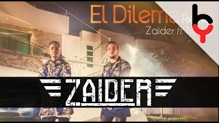 Zaider Ft. Twister El Rey - El Dilema [Oficial Remix]