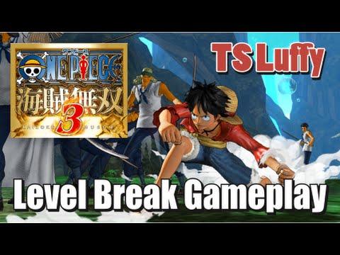 One Piece Pirate Warriors 3 - TS Luffy Level Break Gameplay (ワンピース 海賊無双 3) |