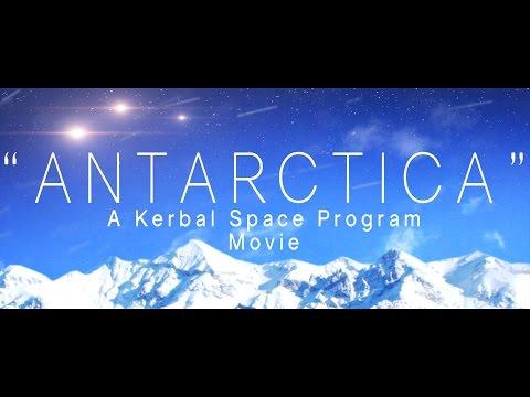 """Antarctica"" - A Kerbal Space Program Movie"