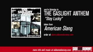 "The Gaslight Anthem - ""Stay Lucky"""
