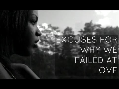 Excuses For Why We Failed At Love