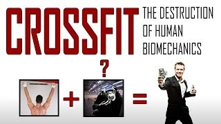 DOTW - Crossfit: The Destruction of Human Biomechanics