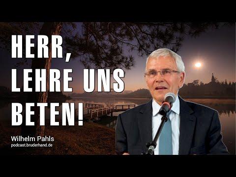 Herr, lehre uns beten – Wilhelm Pahls - Botschaften fürs Leben