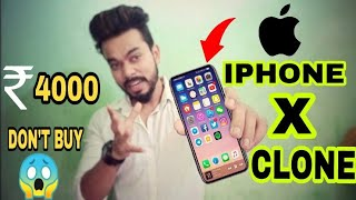 New iPhone X Clone in Rs 4000 - Fake Apple iPhone In india !!