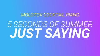 Just Saying - 5 Seconds of Summer cover by Molotov Cocktail Piano