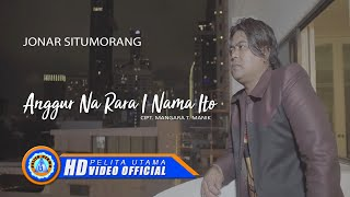 Gambar cover Jonar Situmorang - ANGGUR NA RARA I NAMA ITO ( Official Music Video ) [HD]
