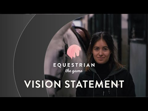 Equestrian The Game Vision Statement